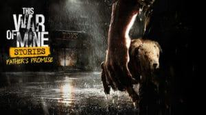 This War of Mine Stories: Father's Promise Recensione