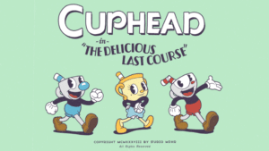 Cuphead The Delicious Last Course